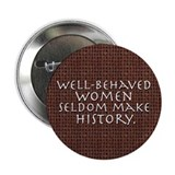 &quot;Well-behaved women&quot; 2.25&quot; Button (10 pack)