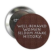 """Well-behaved women"" 2.25"" Button (10 pack)"