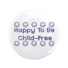"Happy To Be Child-Free 3.5"" Button"