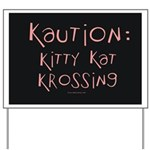 Kaution Kitty Kat Krossing Yard Sign 2