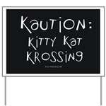 Kaution Kitty Kat Krossing Yard Sign
