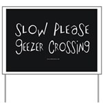 Slow Please ~ Geezer Crossing Yard Sign