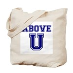 Above U Tote Bag