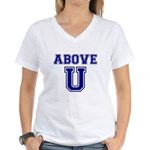 Above U Women's V-Neck T-Shirt