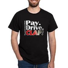 Pay, Drive, Clap - Dance Parent T-Shirt