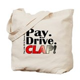 Pay, Drive, Clap - Dance Parent Tote Bag