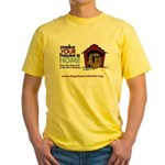 A Dog House is NOT A Home Yellow T-Shirt