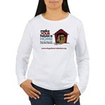 A Dog House is NOT A Home Women's Long Sleeve T-Sh