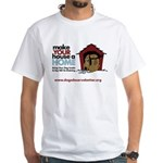 A Dog House is NOT A Home White T-Shirt