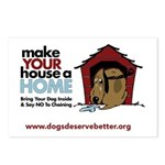 A Dog House is NOT A Home Postcards (Package of 8)