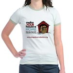 A Dog House is NOT A Home Jr. Ringer T-Shirt