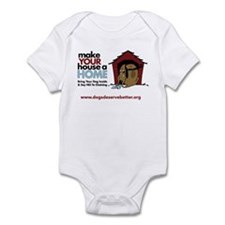 A Dog House is NOT A Home Infant Bodysuit