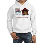 A Dog House is NOT A Home Hooded Sweatshirt