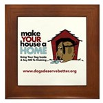 A Dog House is NOT A Home Framed Tile