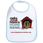 A Dog House is NOT A Home Bib
