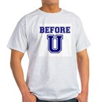 Before U Light T-Shirt