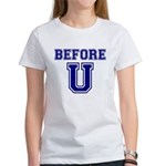 Before U Women's T-Shirt