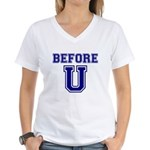 Before U Women's V-Neck T-Shirt