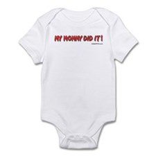 MY MOMMY DID IT! Infant Bodysuit