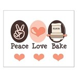 Peace Love Bake Bakers Baking Small Poster