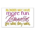 Brunettes Get What They Want Rectangle Sticker