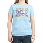 Brunettes Get What They Want Women's Light T-Shirt