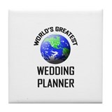World's Greatest WEDDING PLANNER Tile Coaster