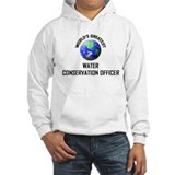 World's Greatest WATER CONSERVATION OFFICER Hoodie