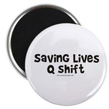 "Saving Lives q Shift 2.25"" Magnet (10 pack)"
