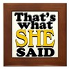 Thats What She Said Framed Tile