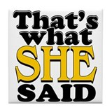 Thats What She Said Tile Coaster