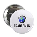 "World's Greatest TRADESMAN 2.25"" Button"
