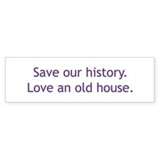 Save Our History Bumper Bumper Sticker