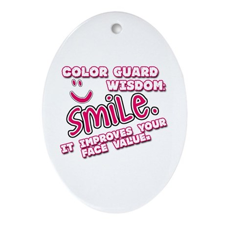 SMILE. It improves your face value. Ornament (Oval