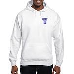 Not U Hooded Sweatshirt