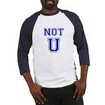 Not U Baseball Jersey