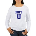 Not U Women's Long Sleeve T-Shirt
