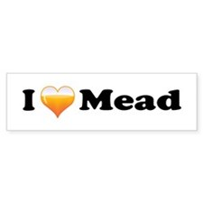 I Love Mead Bumper Bumper Sticker