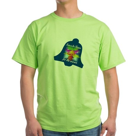 Jesus is the Reason Green T-Shirt
