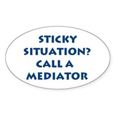 """Sticky Situation? Call a Mediator"" Oval Decal"