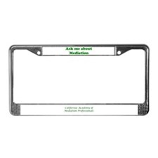 """Ask Me About Mediation"" License Plate Frame"