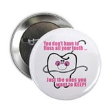 "You don't have to floss 2.25"" Button (10 pack)"