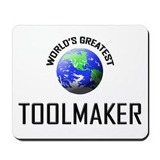 World's Greatest TOOLMAKER Mousepad
