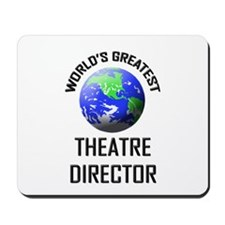 World's Greatest THEATRE DIRECTOR Mousepad