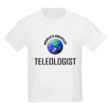 World's Greatest TELEOLOGIST T-Shirt
