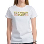 It's A Woman's World Women's T-Shirt