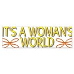 It's A Woman's World Bumper Sticker