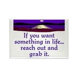 REACH OUT AND GRAB IT.. Rectangle Magnet