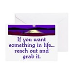 REACH OUT AND GRAB IT.. Greeting Cards (Pk of 10)