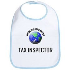 World's Greatest TAX INSPECTOR Bib
